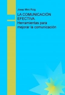 LA COMUNICACIÓN EFECTIVA. Herramientas para mejorar la comunicación