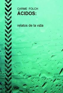 ÁCIDOS, relatos de la vida