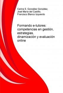 Formando e-tutores:  competencias en gestión, estrategias,  dinamización y evaluación online