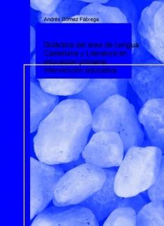 Didáctica del área de Lengua Castellana y Literatura en educación primaria: intervención educativa