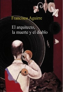 EL ARQUITECTO, LA MUERTE Y EL DIABLO