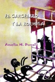 EL CARCELERO Y LA HORMIGA