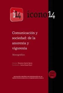 Comunicación y sociedad: de la anorexia y vigorexia. REVISTA ICONO14. A8/Especial
