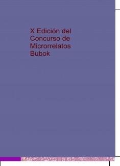 X Edición del Concurso de Microrrelatos Bubok