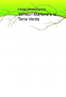 Tomeu i Martona a la Terra Verda