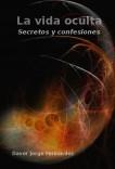 La vida oculta. Secretos y confesiones.