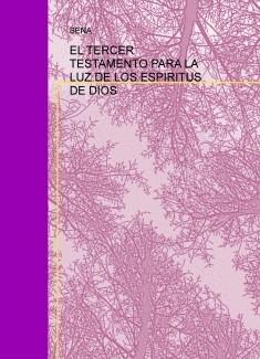 EL TERCER TESTAMENTO PARA LA LUZ DE LOS ESPIRITUS DE DIOS