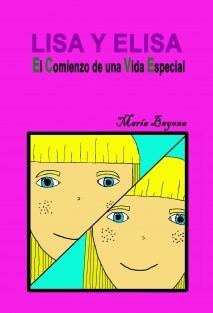 Lisa y Elisa, el comienzo de una vida especial