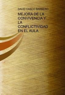 MEJORA DE LA CONVIVENCIA Y LA CONFLICTIVIDAD EN EL AULA