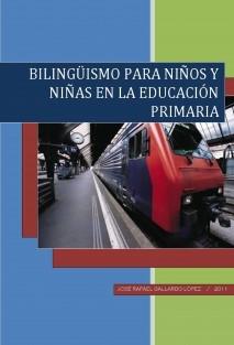 BILINGÜISMO PARA NIÑOS Y NIÑAS EN LA EDUCACIÓN PRIMARIA