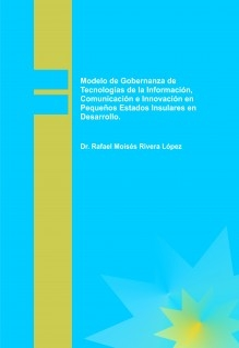 Modelo de Gobernanza de Tecnologías de la Información, Comunicación e Innovación en Pequeños Estados Insulares en Desarrollo.
