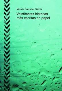Veintitantas historias más escritas en papel