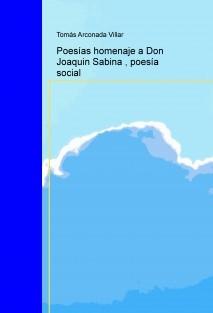 Poesías homenaje a Don Joaquin Sabina , poesía social