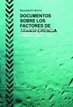 DOCUMENTOS SOBRE LOS FACTORES DE TRANSFERENCIA
