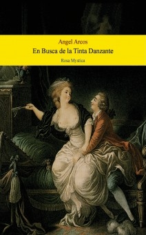 EN BUSCA DE LA TINTA DANZANTE. Rosa Mystica