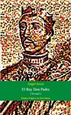 Libro EL REY DON PEDRO, autor Jose Angel Arcos Alonso