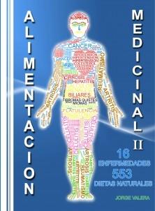 ALIMENTACIÓN MEDICINAL II 553 Dietas, recetas para 16 enfermedades artritis, caída de cabello, alopecia, cáncer, cáncer de mama, celulitis, cistitis, colon irritable, corazón, colesterol, hipertensión arterial, diabetes, miomas, fibromas, higado, ca