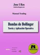 Libro Manual Trading. Teoría y Aplicación Operativa de las Bandas de Bollinger, autor Jose I Ros