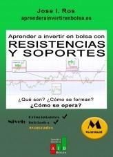 Libro Aprender a Invertir en Bolsa con Resistencias y Soportes: ¿Qué son? ¿Cómo se forman? ¿Cómo se opera?, autor Jose I Ros