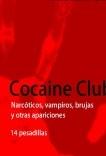 Cocaine Club. Narcóticos, vampiros, brujas y otras apariciones. 14 pesadillas.