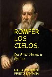 ROMPER LOS CIELOS. De Aristóteles a Galileo