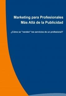 Marketing para Profesionales. Más Allá de la Publicidad