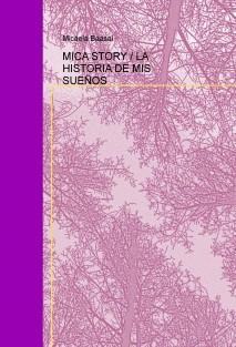 MICA STORY / LA HISTORIA DE MIS SUEÑOS