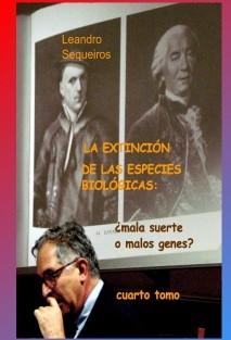LA EXTINCIÓN DE LAS ESPECIES BIOLÓGICAS: ¿mala suerte o malos genes? Cuarto tomo
