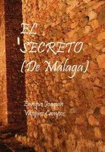 El Secreto ( De Málaga )