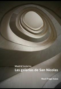 Madrid incierto: LAS GALERIAS DE SAN NICOLAS