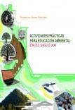 ACTIVIDADES PRÁCTICAS PARA EDUCACIÓN AMBIENTAL EN EL SIGLO XXI
