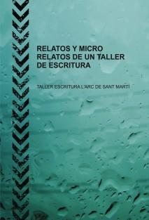 RELATOS Y MICRO RELATOS DE UN TALLER DE ESCRITURA