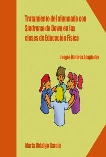 TRATAMIENTO DEL ALUMNADO CON SíNDROME DE DOWN EN LAS CLASES DE EDUCACIÓN FÍSICA