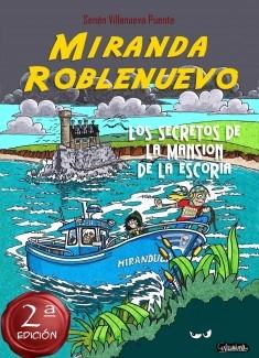 Miranda Roblenuevo (II). Los secretos de la Mansión de la Escoria.