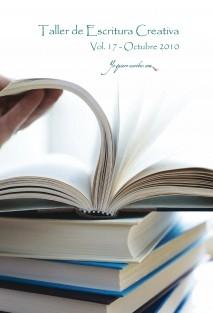 "Taller de Escritura Creativa Vol. 17 – Octubre 2010. ""YoQuieroEscribir.com"""