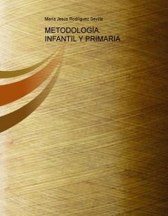 METODOLOGÍA. INFANTIL Y PRIMARIA