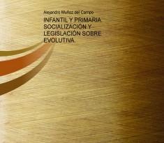 INFANTIL Y PRIMARIA. SOCIALIZACIÓN Y LEGISLACIÓN SOBRE EVOLUTIVA.
