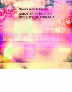 CARACTERÍSTICAS DEL DOCENTE DE PRIMARIA