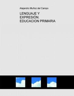 LENGUAJE Y EXPRESIÓN. EDUCACION PRIMARIA