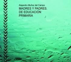 MADRES Y PADRES. DE EDUCACIÓN PRIMARIA