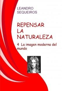 REPENSAR LA NATURALEZA -4. La imagen moderna del mundo