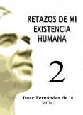 RETAZOS DE MI EXISTENCIA HUMANA 2.