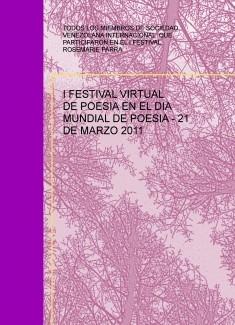 I FESTIVAL VIRTUAL DE POESIA EN EL DIA MUNDIAL DE POESIA - 21 DE MARZO 2011