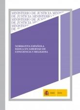 NORMATIVA ESPAÑOLA BÁSICA EN LIBERTAD DE CONCIENCIA Y RELIGIOSA