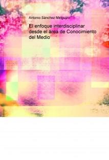 El enfoque interdisciplinar desde el área de Conocimiento del Medio
