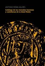 Libro Catálogo de las monedas leonesas y castellanas de la Edad Media, autor antonio roma