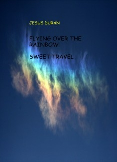 FLYING OVER THE RAINBOWS & SWEET TRAVEL