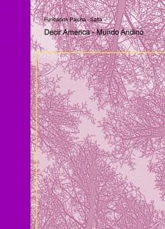 Decir America - Mundo Andino