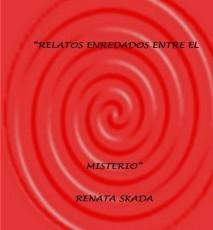 """"""" RELATOS ENREDADOS ENTRE EL MISTERIO"""""""