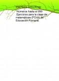 ´Números hasta el 999 .Ejercicios para la clase de matemáticas-2ºCiclo de Educación Primaria.